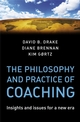 The Philosophy and Practice of Coaching: Insights and issues for a new era (0470987219) cover image