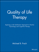 Quality of Life Therapy: Applying a Life Satisfaction Approach to Positive Psychology and Cognitive Therapy (0471213519) cover image
