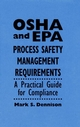 OSHA and EPA Process Safety Management Requirements: A Practical Guide for Compliance (0471286419) cover image