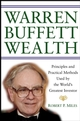 Warren Buffett Wealth: Principles and Practical Methods Used by the World's Greatest Investor (0471465119) cover image