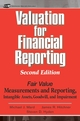 Valuation for Financial Reporting: Fair Value Measurements and Reporting, Intangible Assets, Goodwill and Impairment, 2nd Edition (0471680419) cover image