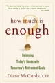How Much Is Enough? Balancing Today's Needs with Tomorrow's Retirement Goals (0471738719) cover image