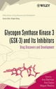 Glycogen Synthase Kinase 3 (GSK-3) and Its Inhibitors: Drug Discovery and Development (0471770019) cover image