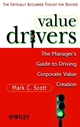 Value Drivers: The Manager's Guide for Driving Corporate Value Creation, Mass Market (0471861219) cover image