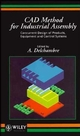 CAD Method for Industrial Assembly: Concurrent Design of Products, Equipment and Control Systems (0471962619) cover image
