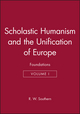 Scholastic Humanism and the Unification of Europe, Volume I: Foundations  (0631191119) cover image