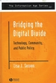 Bridging the Digital Divide: Technology, Community and Public Policy (0631232419) cover image