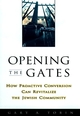 Opening the Gates: How Proactive Conversion Can Revitalize the Jewish Community (0787908819) cover image