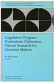 Legislative Program Evaluation: Utilization-Driven Research for Decision Makers: New Directions for Evaluation, Number 81 (0787949019) cover image