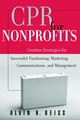 CPR for Nonprofits: Creative Strategies for Successful Fundraising, Marketing, Communications, and Management  (0787952419) cover image