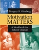 Motivation Matters: A Workbook for School Change  (0787964719) cover image
