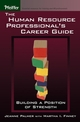 The Human Resource Professional's Career Guide: Building a Position of Strength (0787973319) cover image