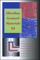 Ultrafine Grained Materials III (0873395719) cover image
