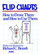 Flip Charts: How to Draw Them and How to Use Them (0883900319) cover image