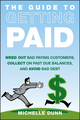 The Guide to Getting Paid: Weed Out Bad Paying Customers, Collect on Past Due Balances, and Avoid Bad Debt (1118011619) cover image