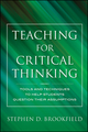 Teaching for Critical Thinking: Tools and Techniques to Help Students Question Their Assumptions (1118146719) cover image