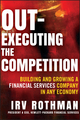 Out-Executing the Competition: Building and Growing a Financial Services Company in Any Economy (1118312619) cover image