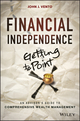 Financial Independence (Getting to Point X): An Advisor's Guide to Comprehensive Wealth Management (1118460219) cover image