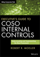 Executive's Guide to COSO Internal Controls: Understanding and Implementing the New Framework (1118626419) cover image
