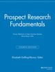 Prospect Research Fundamentals: Proven Methods to Help Charities Realize More Major Gifts, 4th Edition (1118690419) cover image