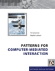 Patterns for Computer-Mediated Interaction (1118725719) cover image