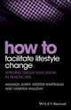 How to Facilitate Lifestyle Change: Applying Group Education in Healthcare (1118949919) cover image