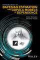 Introduction to Bayesian Estimation and Copula Models of Dependence (1118959019) cover image