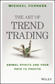 The Art of Trend Trading: Animal Spirits and Your Path to Profits (1119028019) cover image