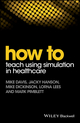 How to Teach Using Simulation in Healthcare (1119130719) cover image
