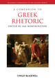 A Companion to Greek Rhetoric (1405125519) cover image