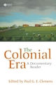 The Colonial Era: A Documentary Reader (1405156619) cover image