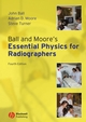 Ball and Moore's Essential Physics for Radiographers, 4th Edition (1405161019) cover image