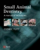 Small Animal Dentistry: A Manual of Techniques (1405173319) cover image