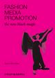 Fashion, Media, Promotion: The New Black Magic (1405194219) cover image