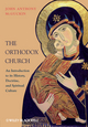 The Orthodox Church: An Introduction to its History, Doctrine, and Spiritual Culture (1444337319) cover image