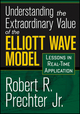 Understanding the Extraordinary Value of the Elliott Wave Model: Lessons in Real-Time Application (1592804519) cover image