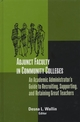 Adjunct Faculty in Community Colleges: An Academic Administrator's Guide to Recruiting, Supporting, and Retaining Great Teachers (1882982819) cover image