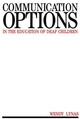Communication Options in the Education of Deaf Children (1897635419) cover image