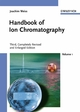 Handbook of Ion Chromatography, 3rd Completely Revised and Enlarged Edition. Two Volumes (3527287019) cover image