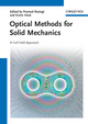 Optical Methods for Solid Mechanics: A Full-Field Approach (3527411119) cover image