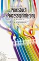 Praxisbuch Prozessoptimierung: Management- und Kennzahlensysteme als Basis für den Geschäftserfolg (3895786519) cover image