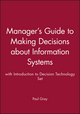Manager's Guide to Making Decisions about Information Systems with Introduction to Decision Technology Set