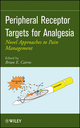 Peripheral Receptor Targets for Analgesia: Novel Approaches to Pain Management (047025131X) cover image