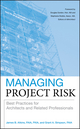 Managing Project Risk: Best Practices for Architects and Related Professionals (047027381X) cover image