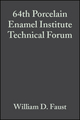 64th Porcelain Enamel Institute Technical Forum: Ceramic Engineering and Science Proceedings, Volume 23, Issue 5 (047029521X) cover image