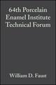 64th Porcelain Enamel Institute Technical Forum, Volume 23, Issue 5 (047029521X) cover image