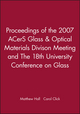 Proceedings of the 2007 ACerS Glass & Optical Materials Divison Meeting and The 18th University Conference on Glass (047039241X) cover image