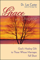 Grace and Divorce: God's Healing Gift to Those Whose Marriages Fall Short (047049011X) cover image