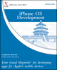 iPhone OS Development: Your visual blueprint for developing apps for Apple's mobile devices (047055651X) cover image