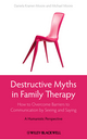 Destructive Myths in Family Therapy: How to Overcome Barriers to Communication by Seeing and Saying -- A Humanistic Perspective (047066701X) cover image